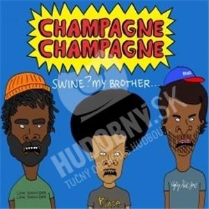 Champagne Champagne - Swine? My Brother... od 13,89 €