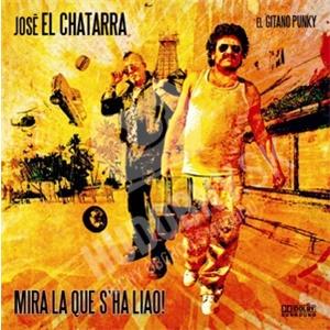 José El Chatarra - Mira La Que S'ha Liao! od 18,95 €
