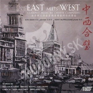 Shih-Hui Chen - East Meets West - Clarinet Music By Chinese Composers od 26,76 €