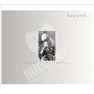 Sharif Idu - Beyond: A Voice From the Bygone Era od 29,35 €