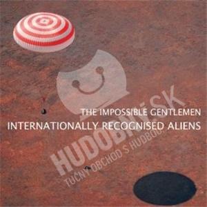 The Impossible Gentlemen - Internationally Recognised Aliens od 21,14 €
