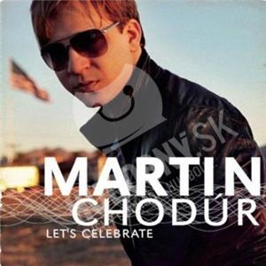 Martin Chodúr - Let´s Celebrate od 6,99 €