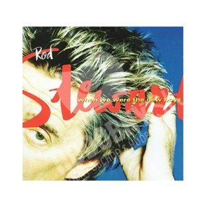 Rod Stewart - WHEN WE WERE THE NEW BOYS  '98 od 6,08 €