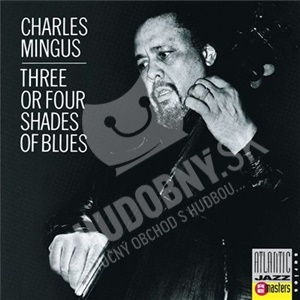 Three or Four Shades of Blues 2013 Remastered