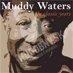Muddy Waters - Classic Years 2013 Remastered od 8,46 €
