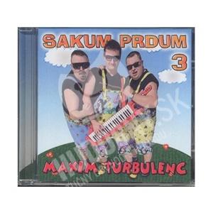 Maxim Turbulenc - SAKUM PRDUM 3 od 4,38 €
