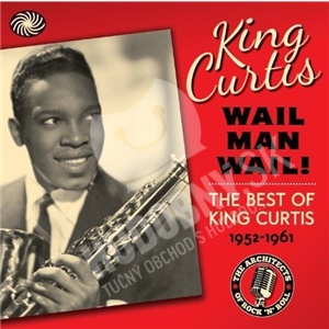 King Curtis - Wail Man Wail! od 21,75 €