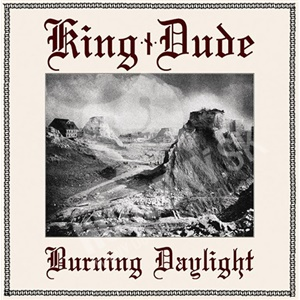 King Dude - Burning Daylight od 14,91 €