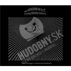 The Kingdom Of Evol, Freddie Wadling - Dark Passages (Nocturnal Incidents) od 22,20 €