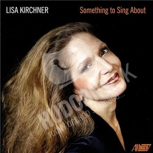 Lisa Kirchner - Something to Sing About od 26,76 €