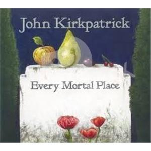 John Kirkpatrick - Every Mortal Place od 20,33 €