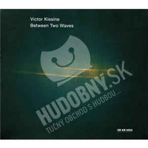 Victor Kissine - Between Two Waves od 26,97 €