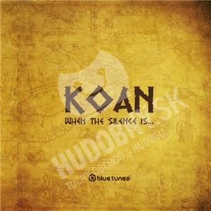Koan - When The Silence Is... od 0 €