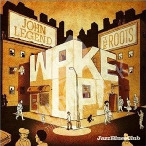 John Legend & The Roots - Wake Up!(limited edition) od 8,49 €
