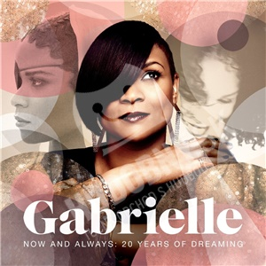 Gabrielle - Now And Always - 20 Years Of Dreaming od 13,99 €