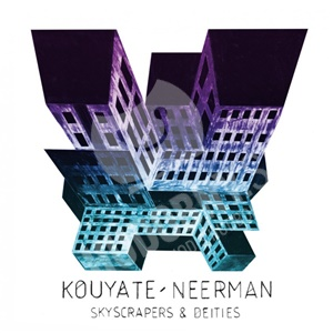 Lansiné Kouyaté, David Neerman - Skyscrapers & Deities od 25,10 €