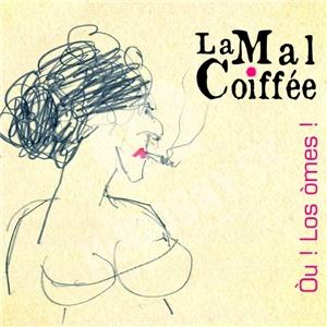 La Mal Coiffée - Ou ! Los omes ! od 0 €