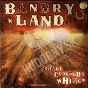 The Drew Landry Band - Sharecropper's Whine od 15,45 €