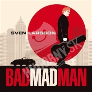 Sven Larsson - Bad Bad man od 7,64 €