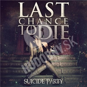 Last Chance To Die - Suicide Party od 23,86 €