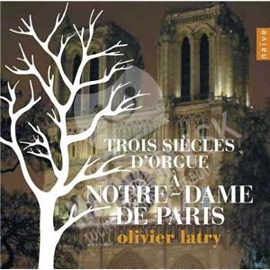 Olivier Latry - Trois siecles d'orgue a Notre-Dame de Paris od 26,04 €