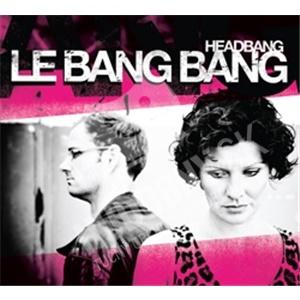 Le Bang Bang - Headbang od 26,33 €