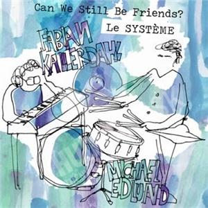 Le Systeme - Can We Still Be Friends? od 20,74 €