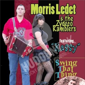 Morris Ledet & the Zydeco Ramblers - Swing That Thing od 20,90 €