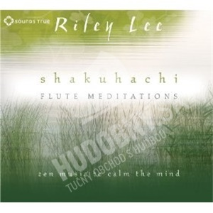 Riley Lee - Shakuhachi Flute Meditations od 24,79 €