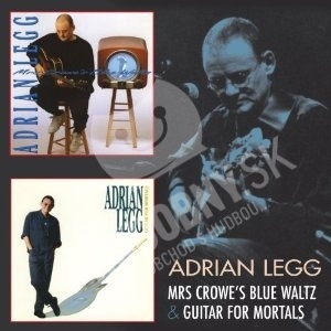 Adrian Legg - Mrs. Crowe's Blue Waltz / Guitar For Mortals od 19,48 €