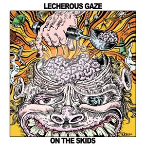 Lecherous Gaze - On The Skids od 23,02 €