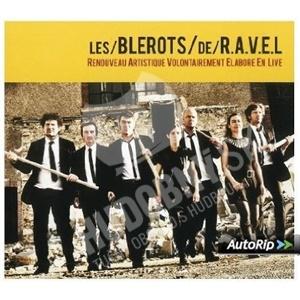 Les Blérots De R.A.V.E.L. - Renouveau Artistique Volontairement Elaboré en Live od 0 €