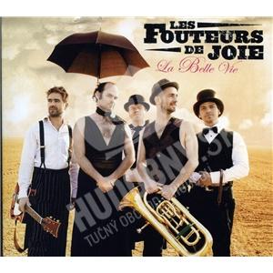 Les Fouteurs De Joie - La belle vie od 0 €