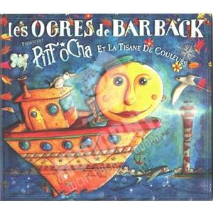 Les Ogres De Barback - Pitt Ocha Et La Tisane De Couleurs od 25,10 €