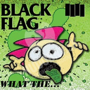 Black Flag - What The... od 19,99 €