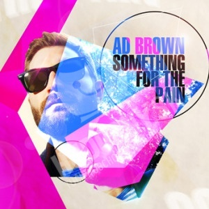 Ad Brown - Something for the Pain od 14,40 €