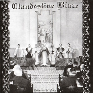 Clandestine Blaze - Deliverers Of Faith od 0 €