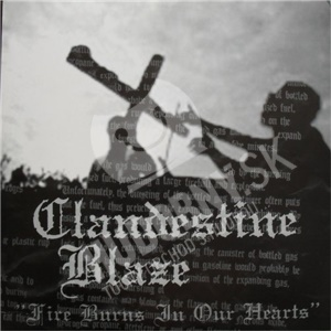 Clandestine Blaze - Fire Burns In Our Hearts od 0 €