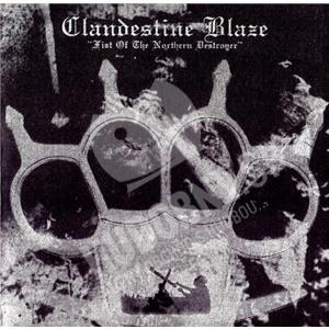 Clandestine Blaze - Fist Of The Northern Destroyer od 0 €