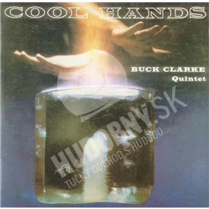 Buck Clarke Quintet - Cool Hands od 18,02 €