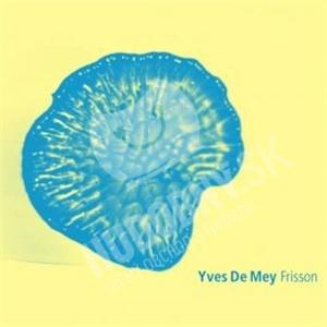 Yves De Mey - Frisson od 18,56 €