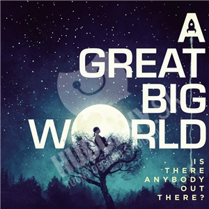 A Great Big World - Is There Anybody Out There? od 22,59 €