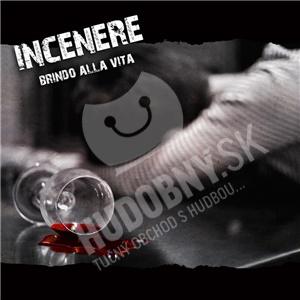 Incenere - Brindo alla vita od 19,27 €