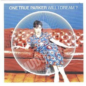 One True Parker - Will I Dream? od 5,22 €