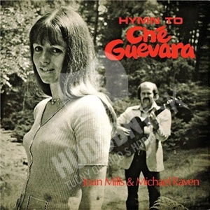 Michael Raven & Joan Mills - Hymn to Che Guevara (2013 Remastered) od 18,08 €