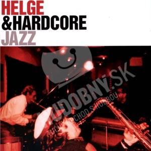 Helge Schneider & Hardcore - Jazz od 0 €