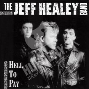 The Jeff Healey Band - Hell to pay DIGI od 5,22 €