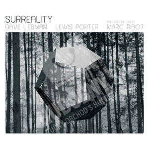 Dave Liebman, Lewis Porter, Marc Ribot - Surreality od 26,33 €
