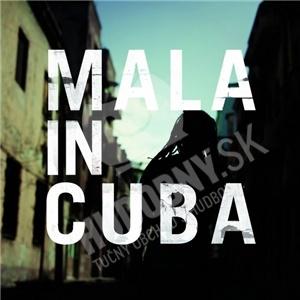 Mala - Mala In Cuba od 24,99 €