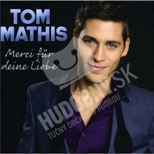 Tom Mathis - Merci Für Deine Liebe od 10,49 €